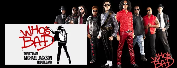 Who's Bad: The Ultimate Michael Jackson Experience